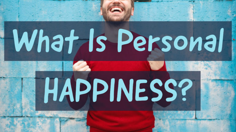 Happiness is a Choice That Begins With You