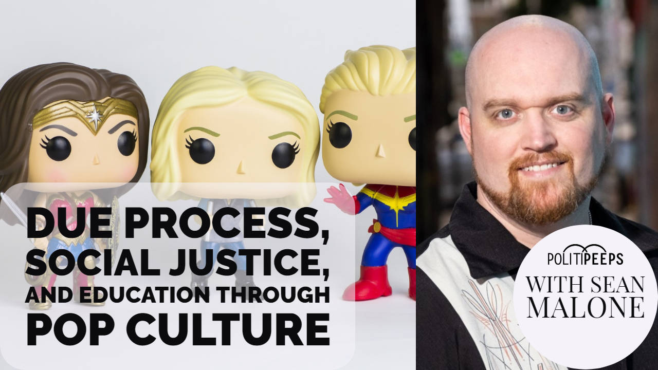 Due Process, Social Justice, and Education Through Pop Culture