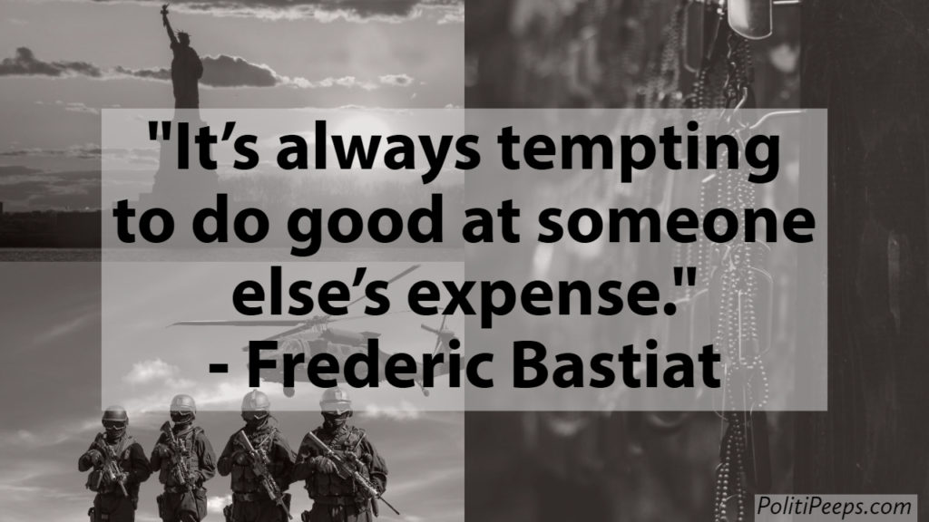 It's always tempting to do good at someone else's expense. -  Frederic Bastiat