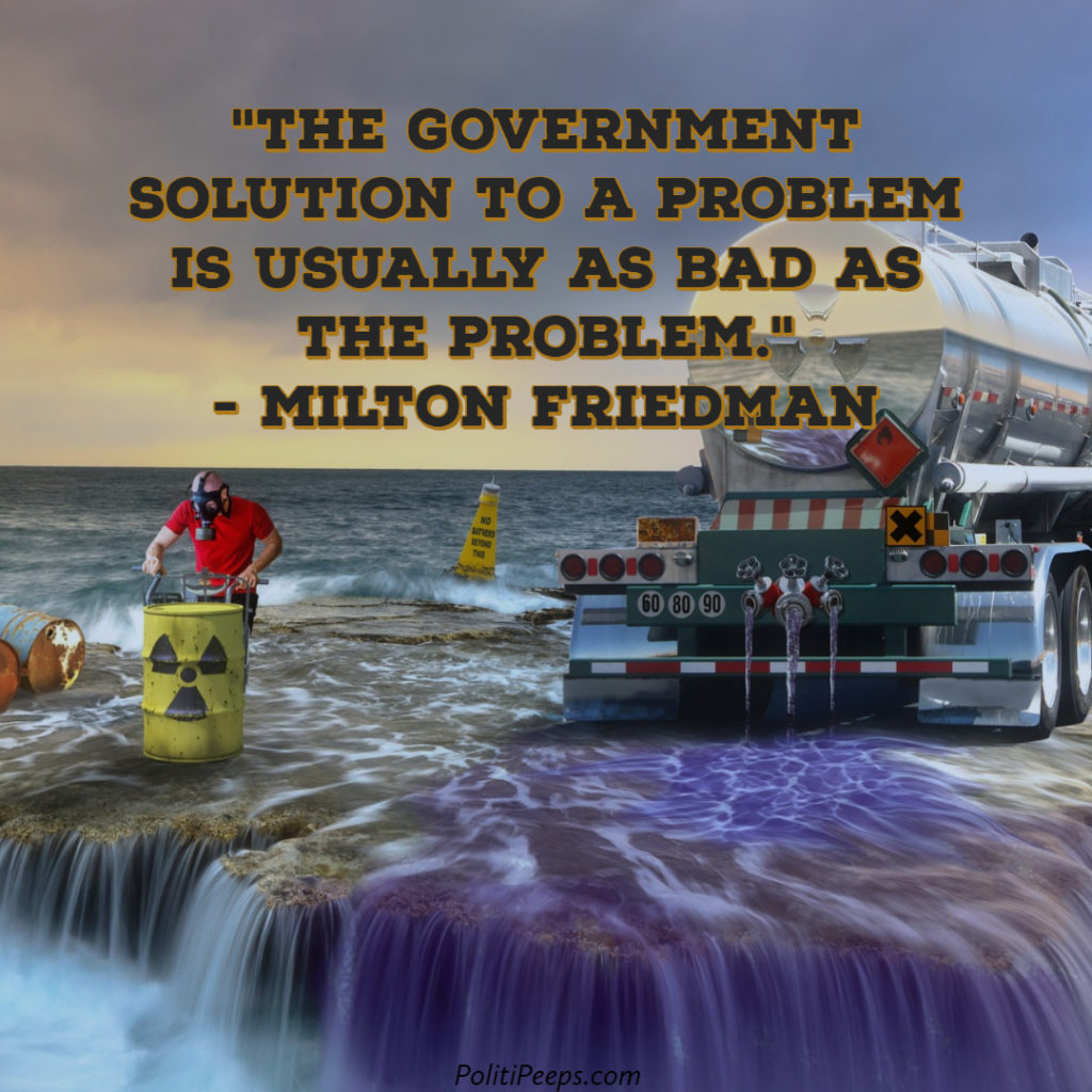 The government solution to a problem is usually as bad as the problem. - Milton Friedman