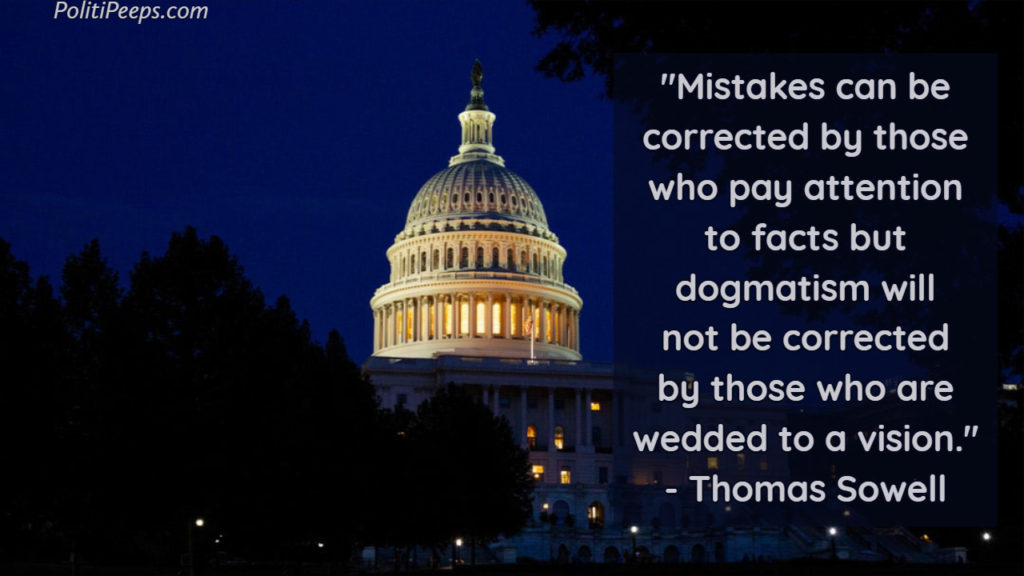 Mistakes can be corrected by those who pay attention to facts but dogmatism will not be corrected by those who are wedded to a vision. - Thomas Sowell