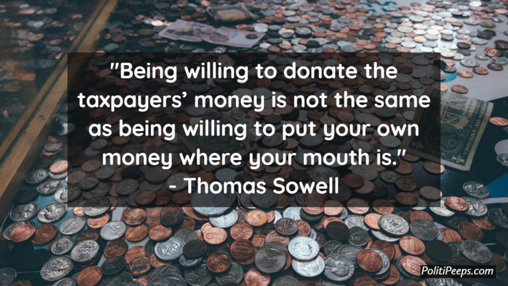 Being willing to donate the taxpayers' money is not the same as being willing to put your own money where your mouth is.
